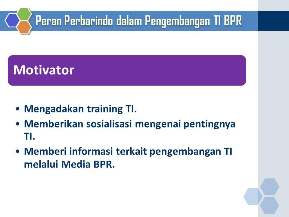 Motivator Peran Perbarindo dalam Pengembangan TI BPR