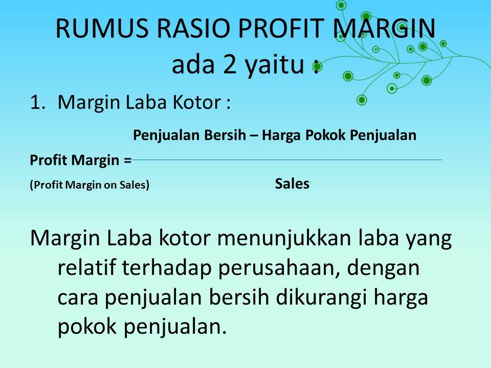 RUMUS RASIO PROFIT MARGIN ada 2 yaitu :