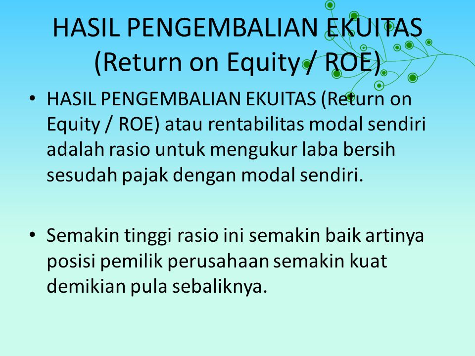 HASIL PENGEMBALIAN EKUITAS (Return on Equity / ROE)