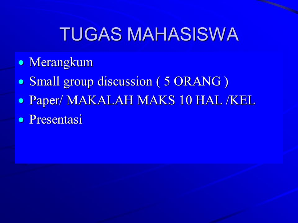 TUGAS MAHASISWA Merangkum Small group discussion ( 5 ORANG )