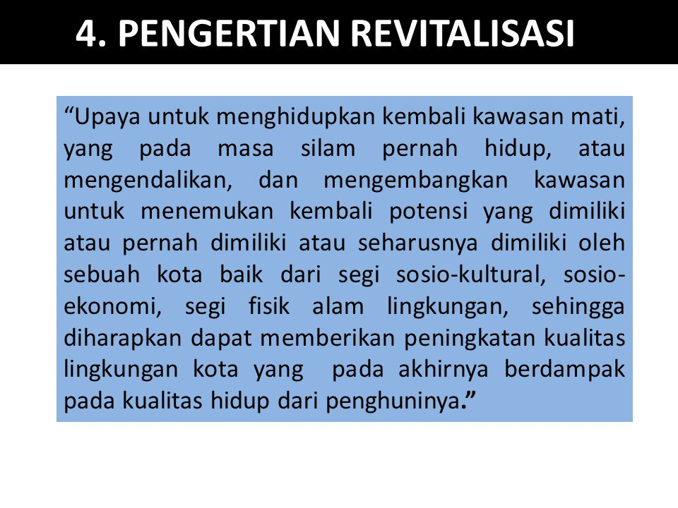 4. PENGERTIAN REVITALISASI