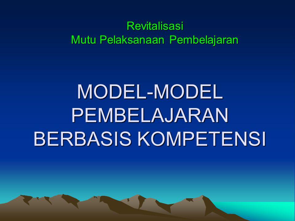 MODEL-MODEL PEMBELAJARAN BERBASIS KOMPETENSI