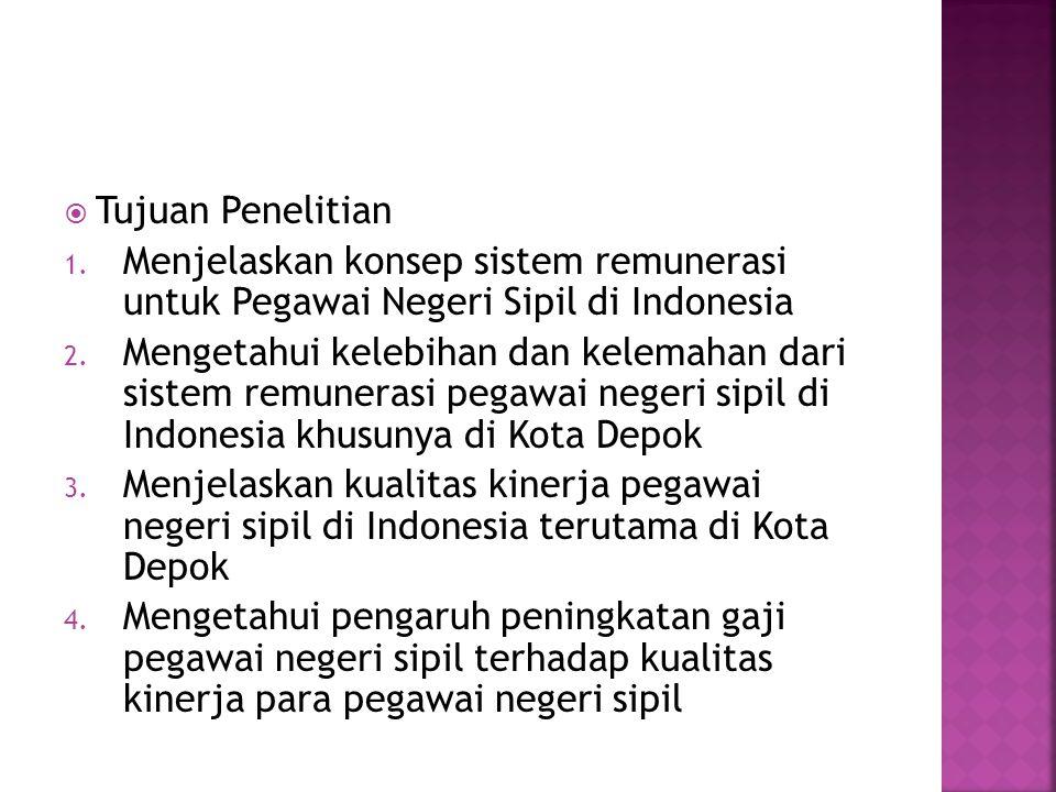 Tujuan Penelitian Menjelaskan konsep sistem remunerasi untuk Pegawai Negeri Sipil di Indonesia.