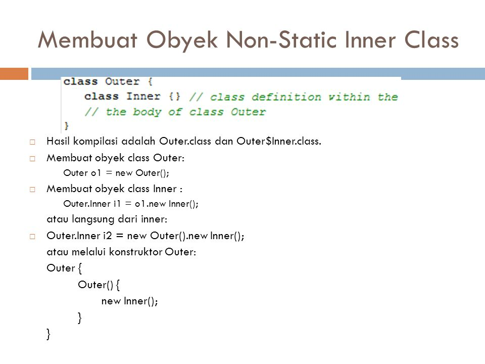 Membuat Obyek Non-Static Inner Class