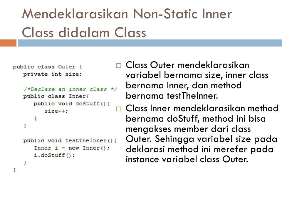 Mendeklarasikan Non-Static Inner Class didalam Class