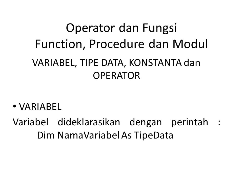 Operator dan Fungsi Function, Procedure dan Modul