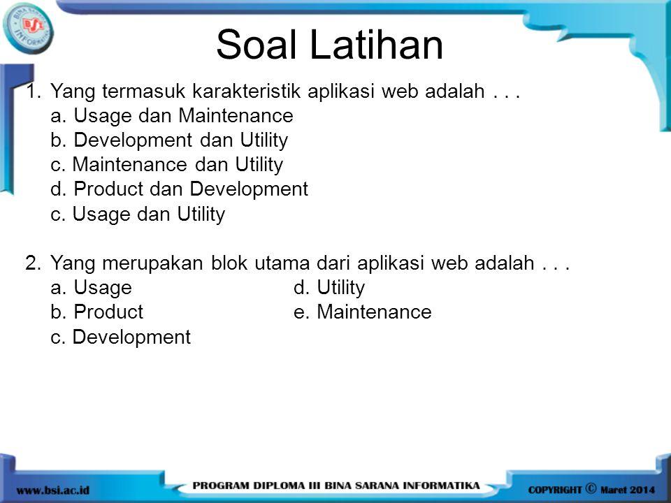 Soal Latihan Yang termasuk karakteristik aplikasi web adalah . . .