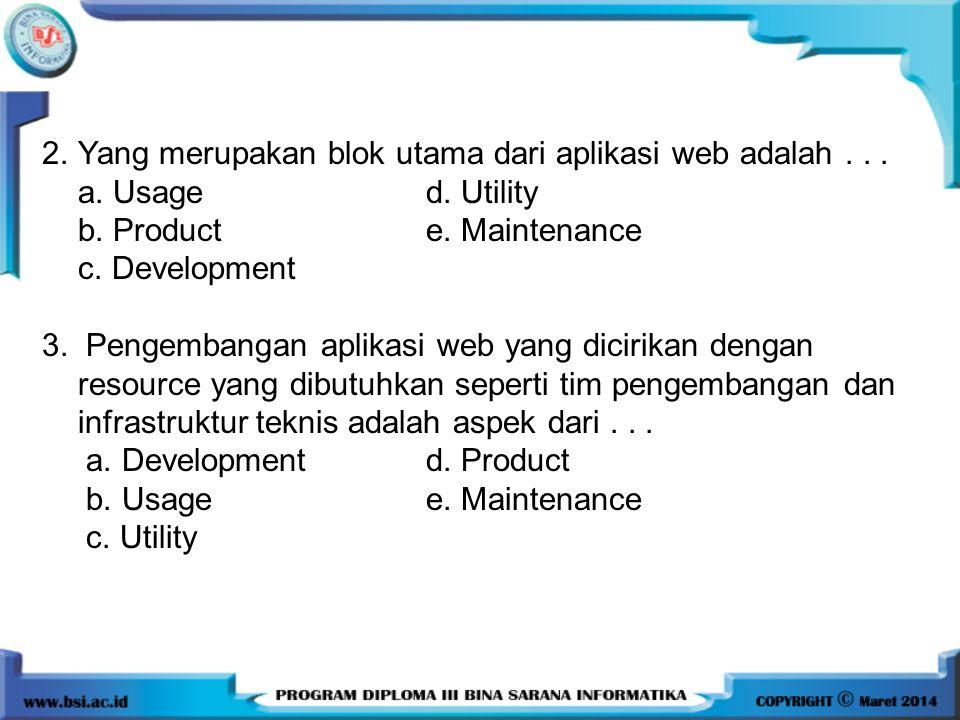Yang merupakan blok utama dari aplikasi web adalah . . .