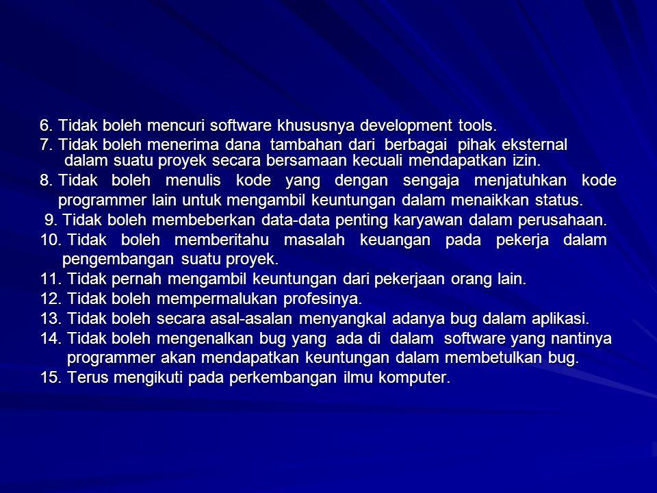 6. Tidak boleh mencuri software khususnya development tools.