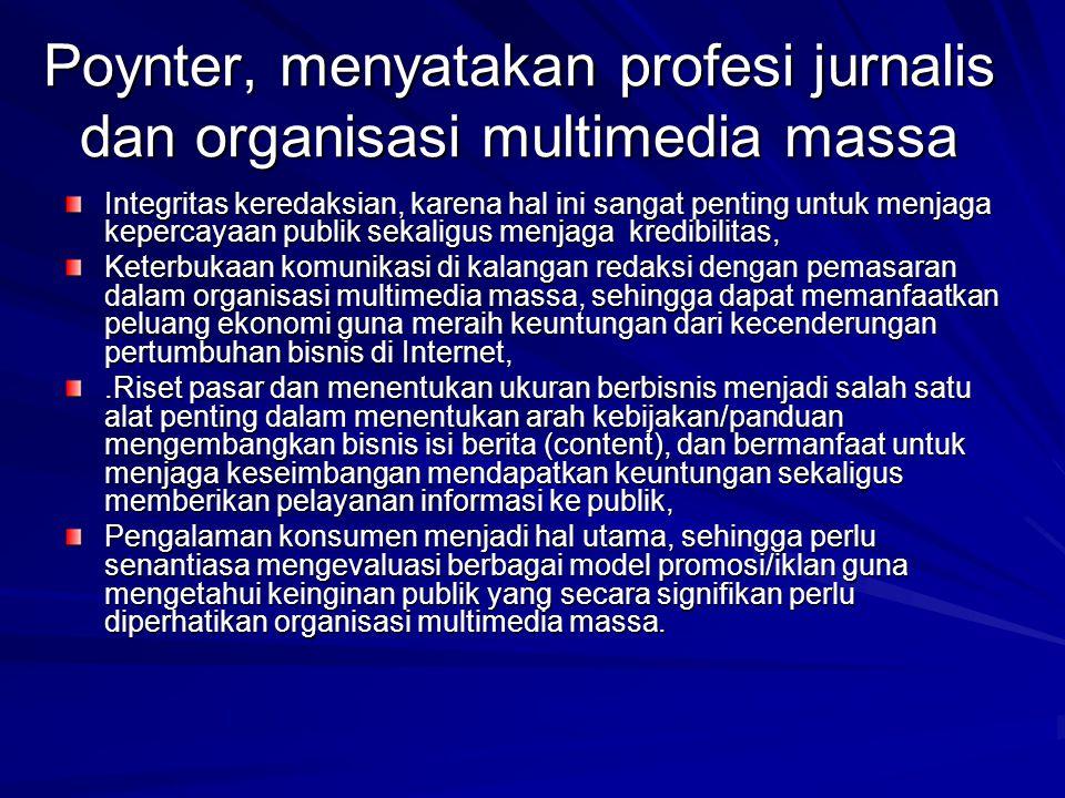 Poynter, menyatakan profesi jurnalis dan organisasi multimedia massa
