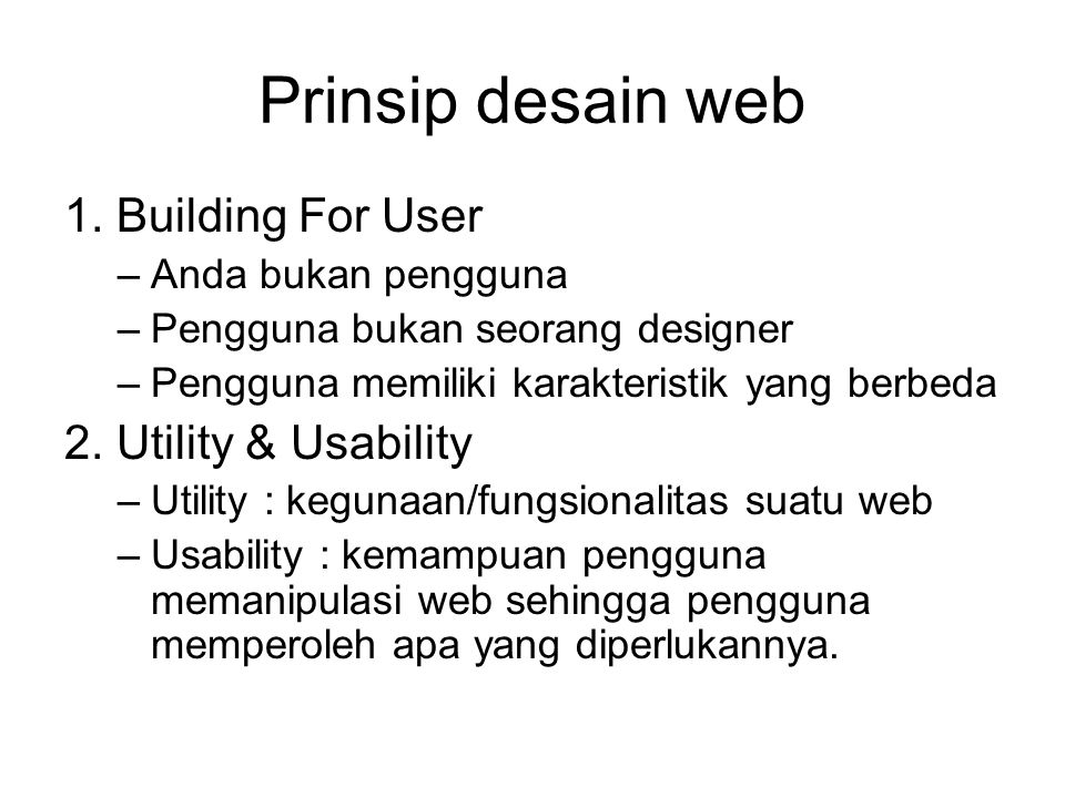Prinsip desain web 1. Building For User 2. Utility & Usability