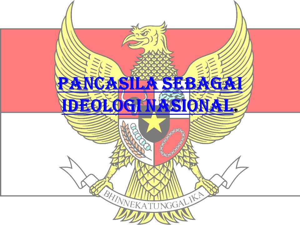Pancasila Sebagai Ideologi Nasional.