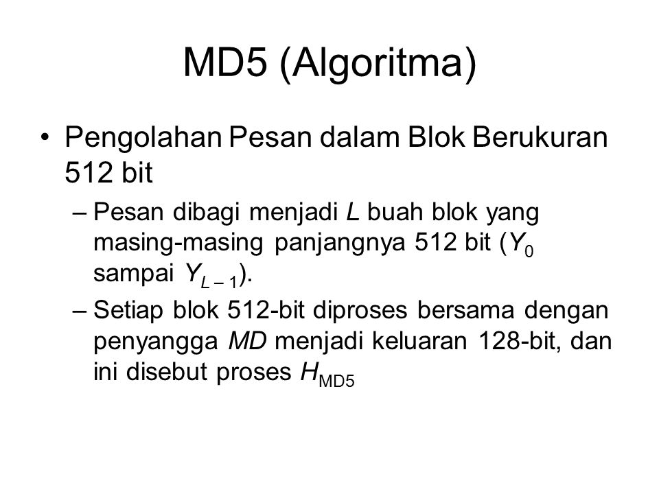 MD5 (Algoritma) Pengolahan Pesan dalam Blok Berukuran 512 bit