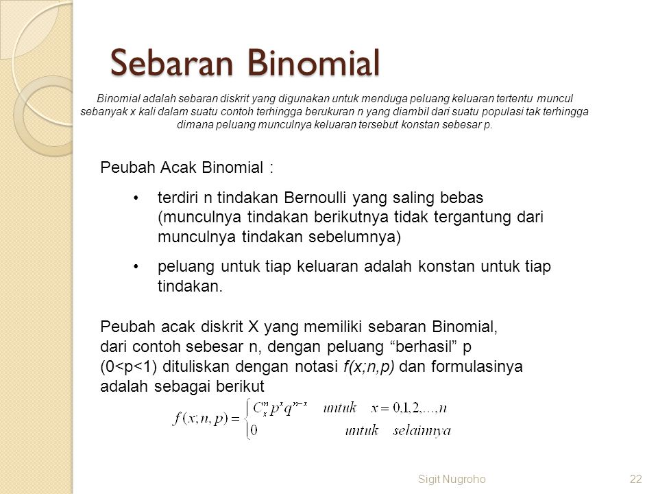 Sebaran Binomial Peubah Acak Binomial :