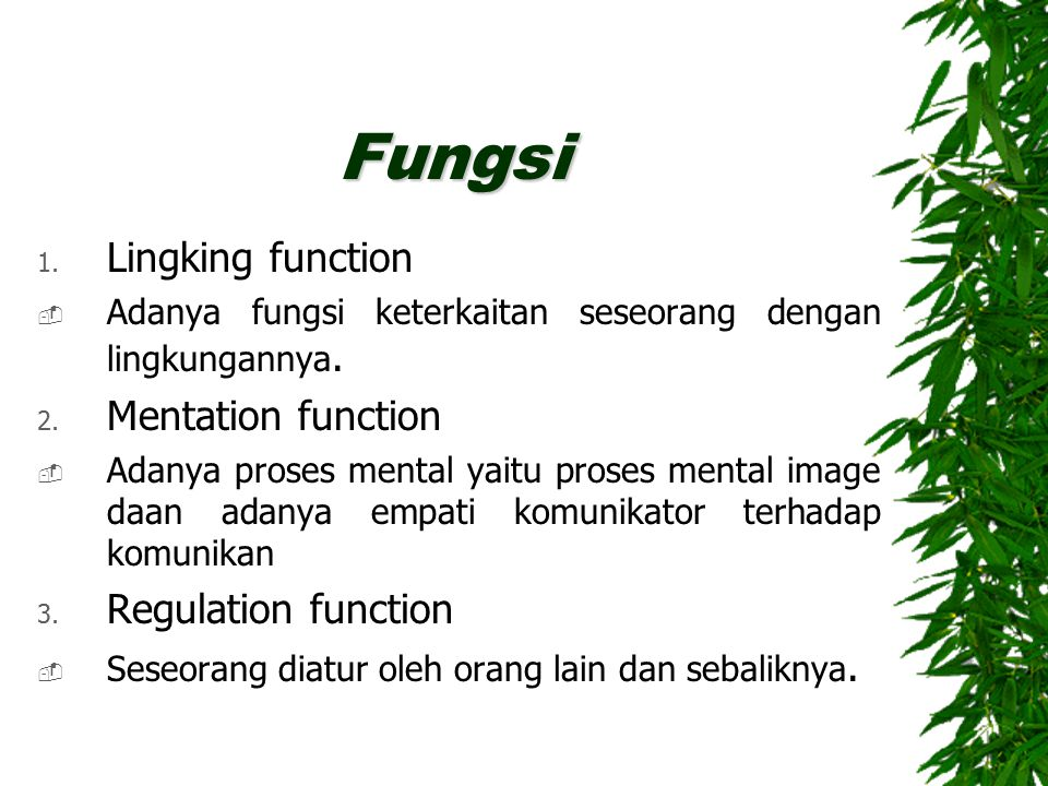 Fungsi Lingking function Mentation function Regulation function