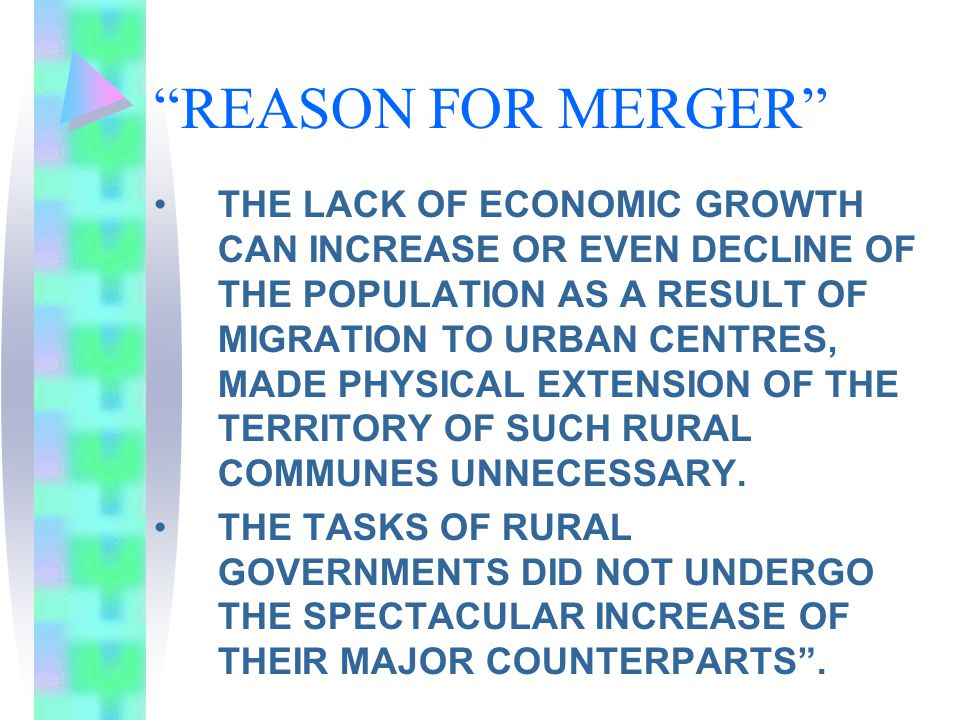 REASON FOR MERGER