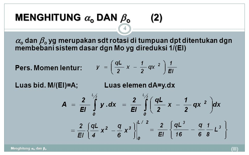 MENGHITUNG ao DAN bo (2) ao dan bo yg merupakan sdt rotasi di tumpuan dpt ditentukan dgn membebani sistem dasar dgn Mo yg direduksi 1/(EI)