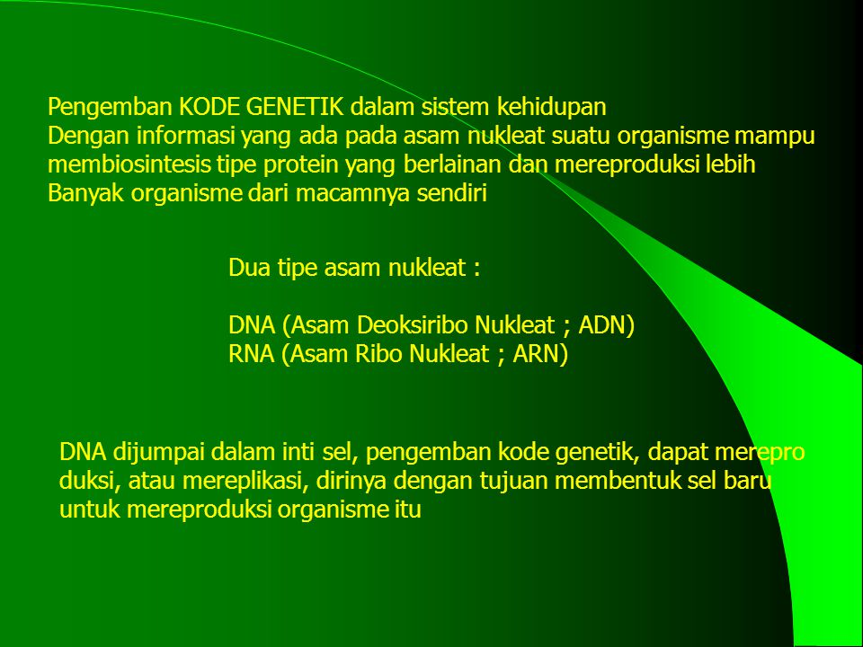 Pengemban KODE GENETIK dalam sistem kehidupan