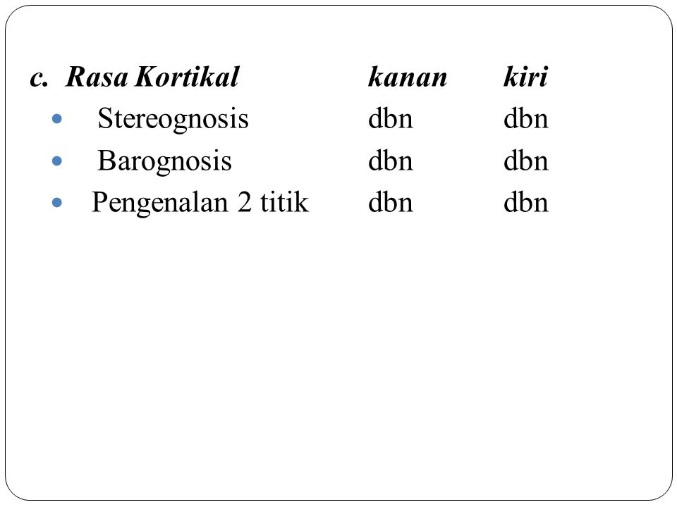c. Rasa Kortikal kanan kiri