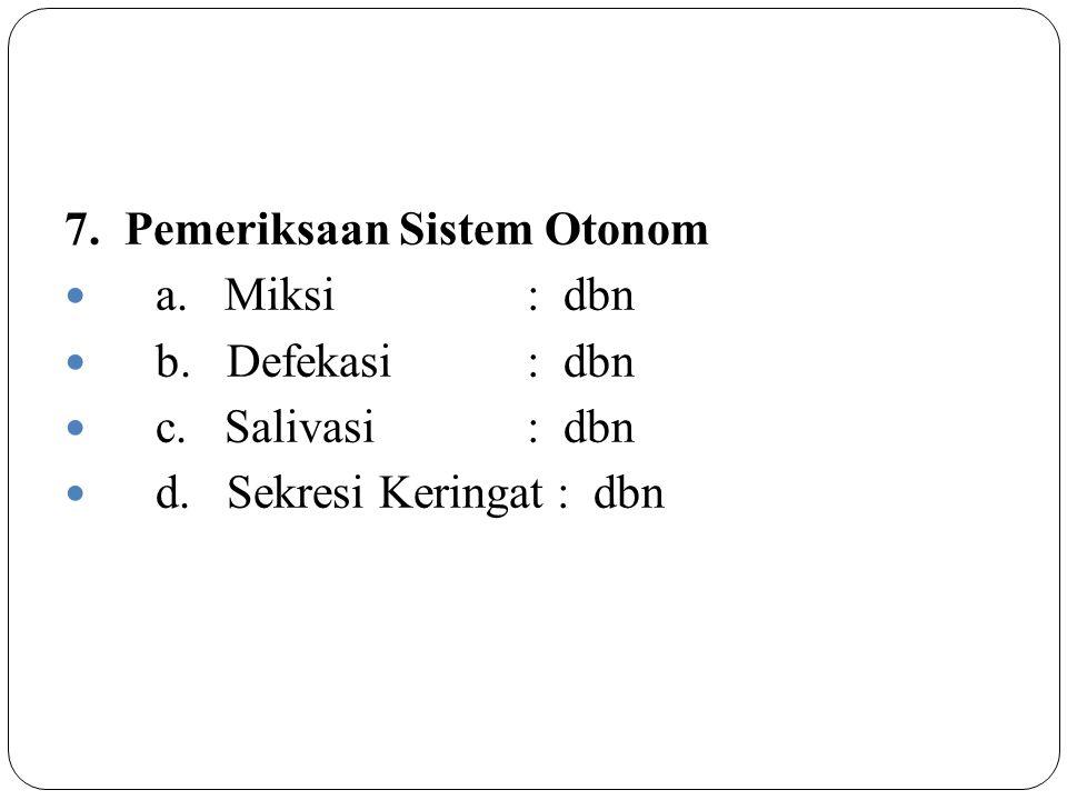 7. Pemeriksaan Sistem Otonom