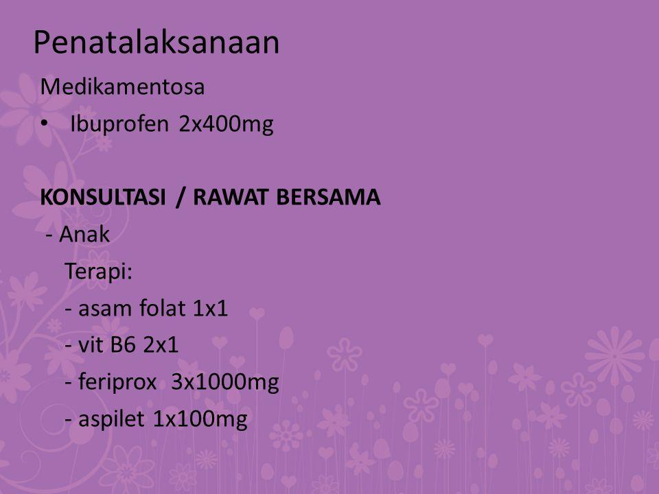 Penatalaksanaan Medikamentosa Ibuprofen 2x400mg