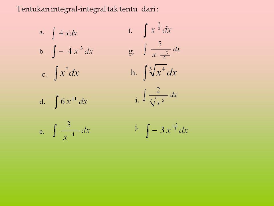 Tentukan integral-integral tak tentu dari :