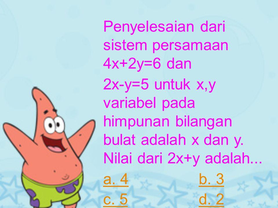 Penyelesaian dari sistem persamaan 4x+2y=6 dan