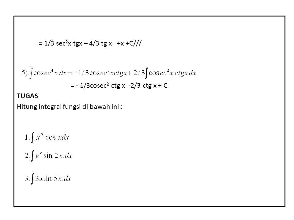 = 1/3 sec2x tgx – 4/3 tg x +x +C///