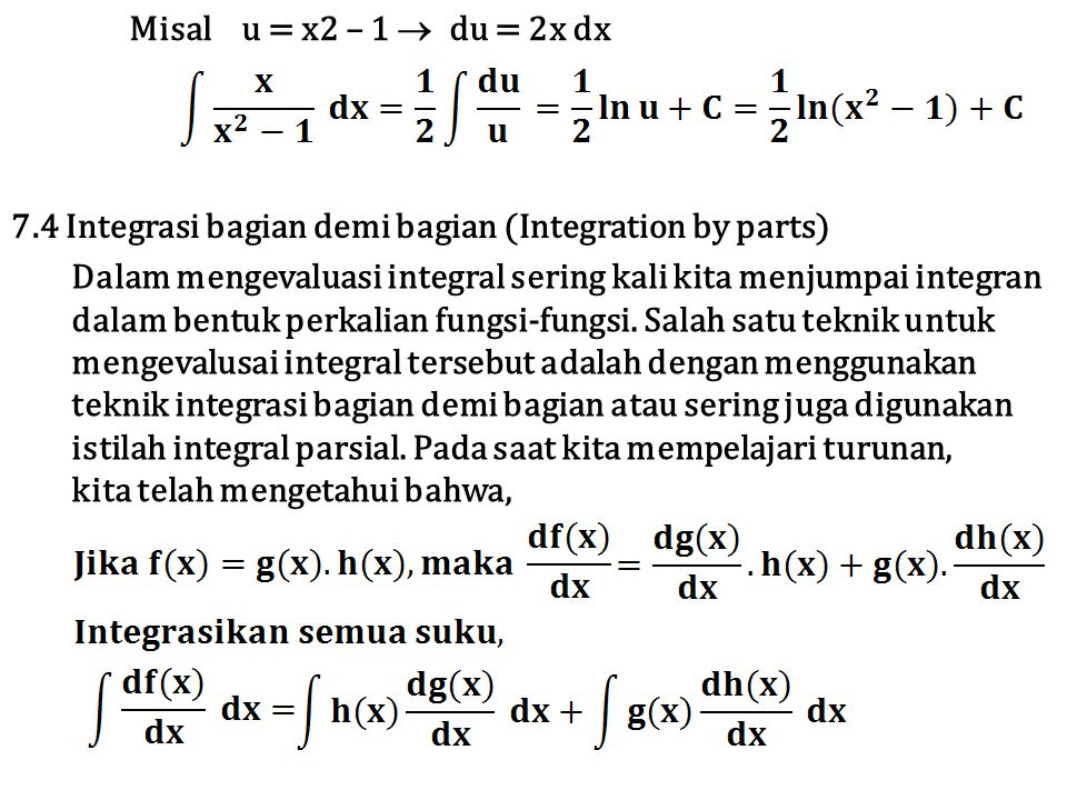 Misal u = x2 – 1  du = 2x dx 7.4 Integrasi bagian demi bagian (Integration by parts)