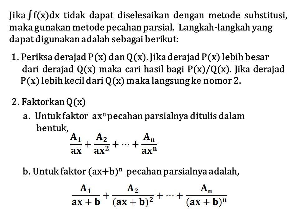 Jika ∫f(x)dx tidak dapat diselesaikan dengan metode substitusi,