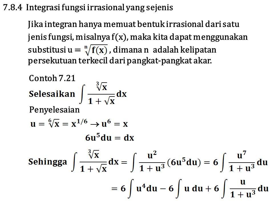 7.8.4 Integrasi fungsi irrasional yang sejenis