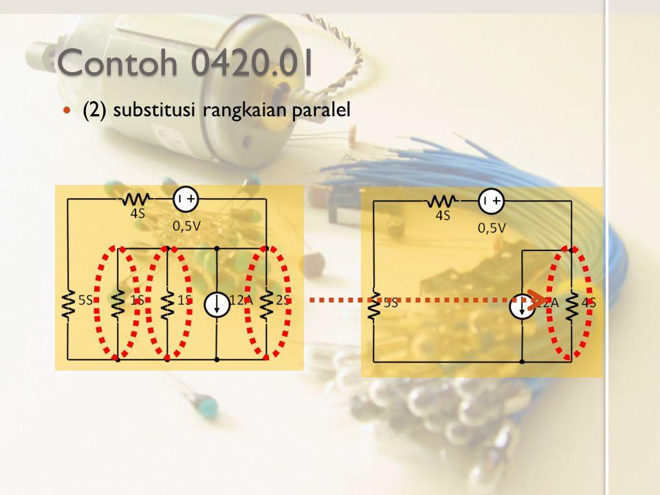Contoh 0420.01 (2) substitusi rangkaian paralel
