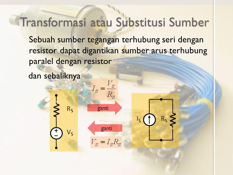 Transformasi atau Substitusi Sumber