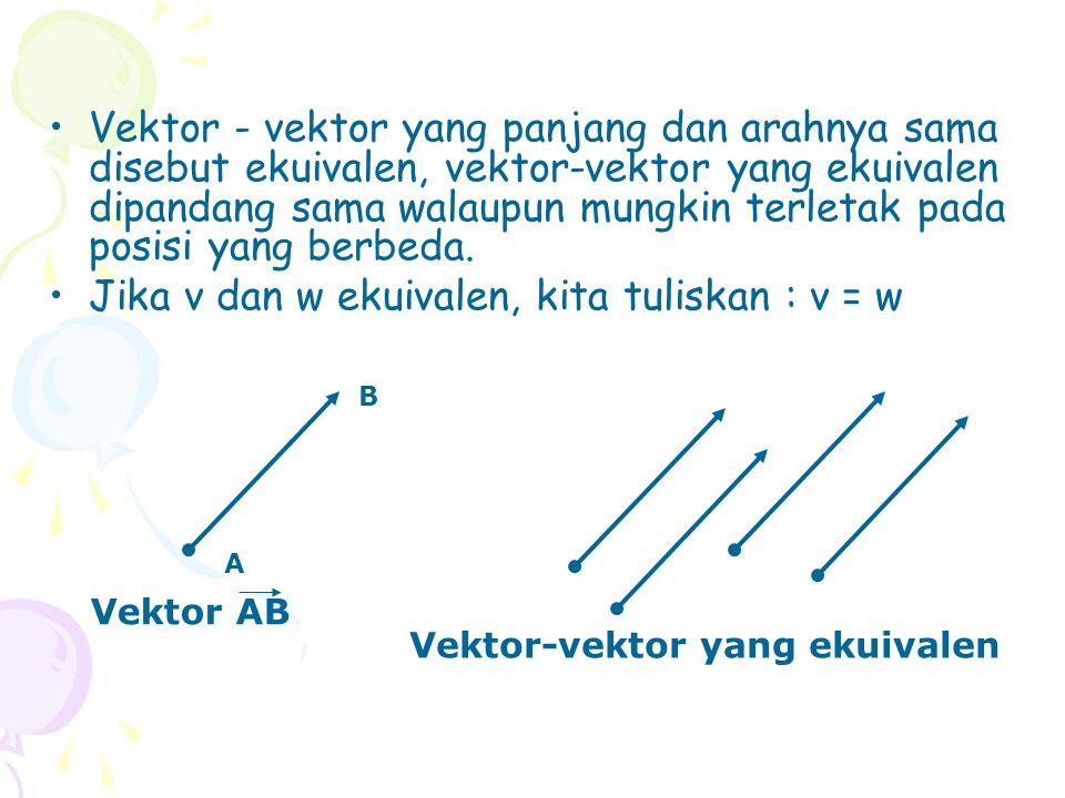 Jika v dan w ekuivalen, kita tuliskan : v = w