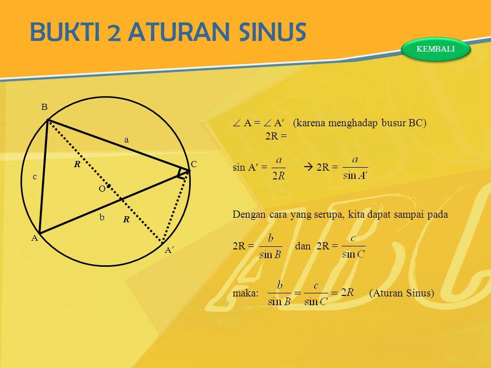 BUKTI 2 ATURAN SINUS  A =  A (karena menghadap busur BC) 2R =