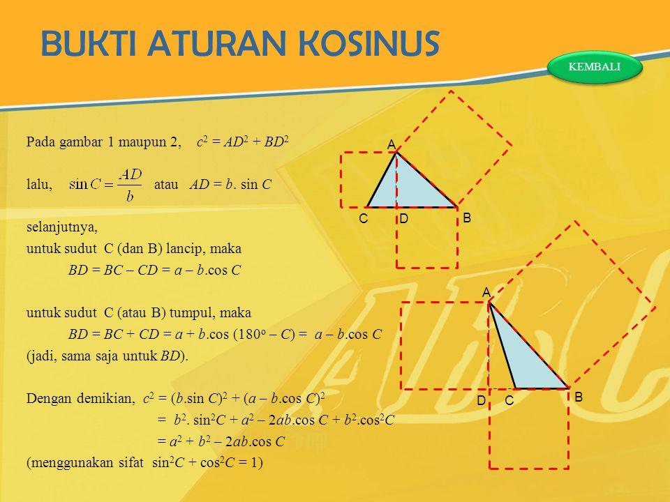 BUKTI ATURAN KOSINUS Pada gambar 1 maupun 2, c2 = AD2 + BD2