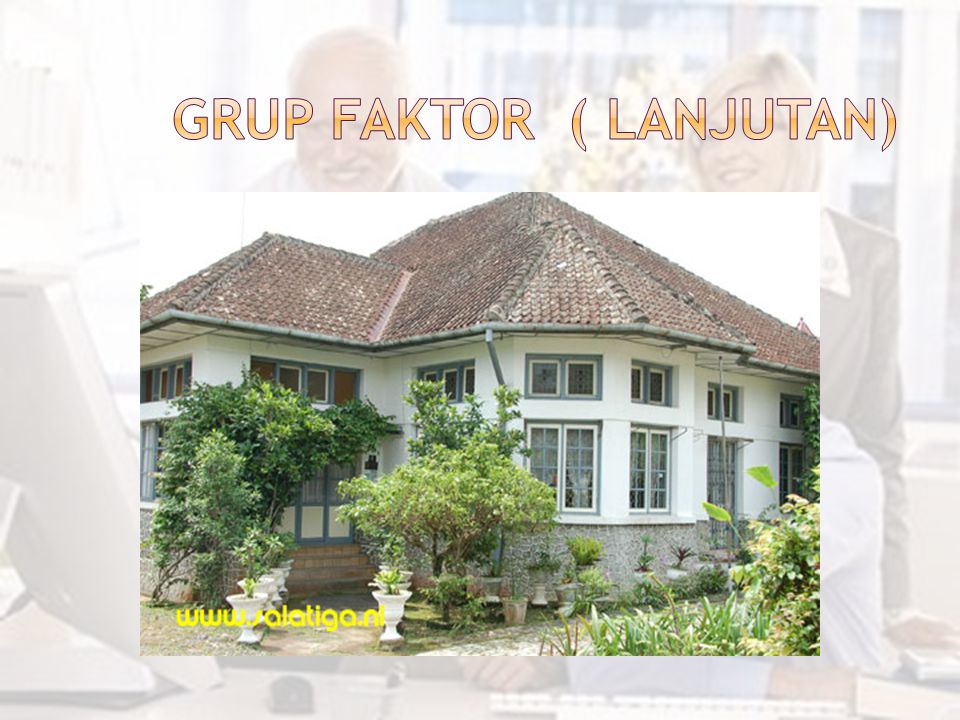 GRUP FAKTOR ( LANJUTAN)