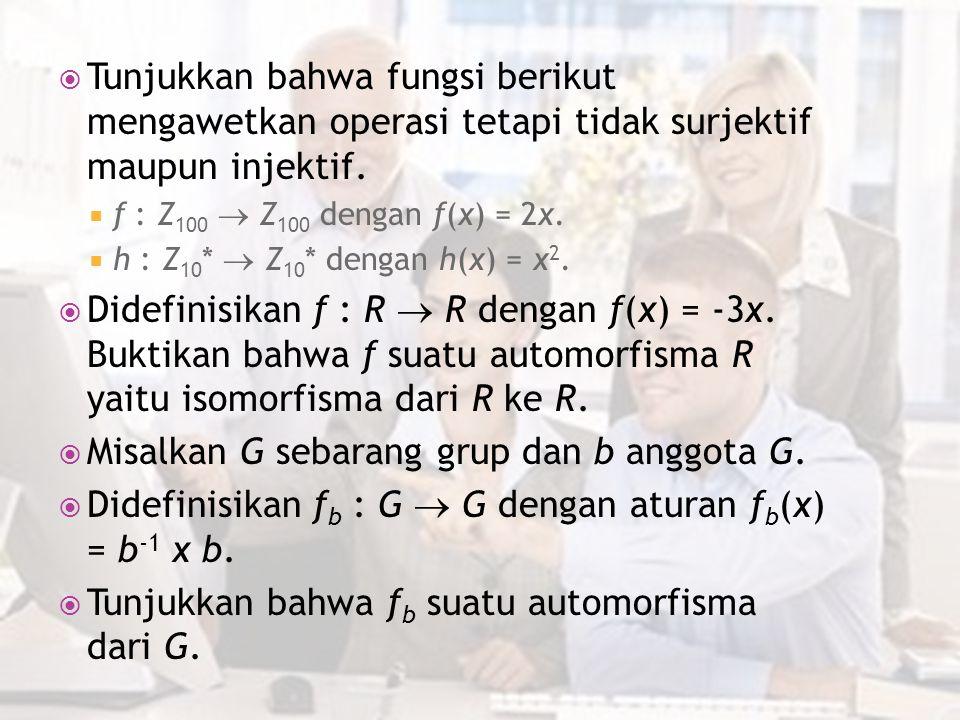 Misalkan G sebarang grup dan b anggota G.