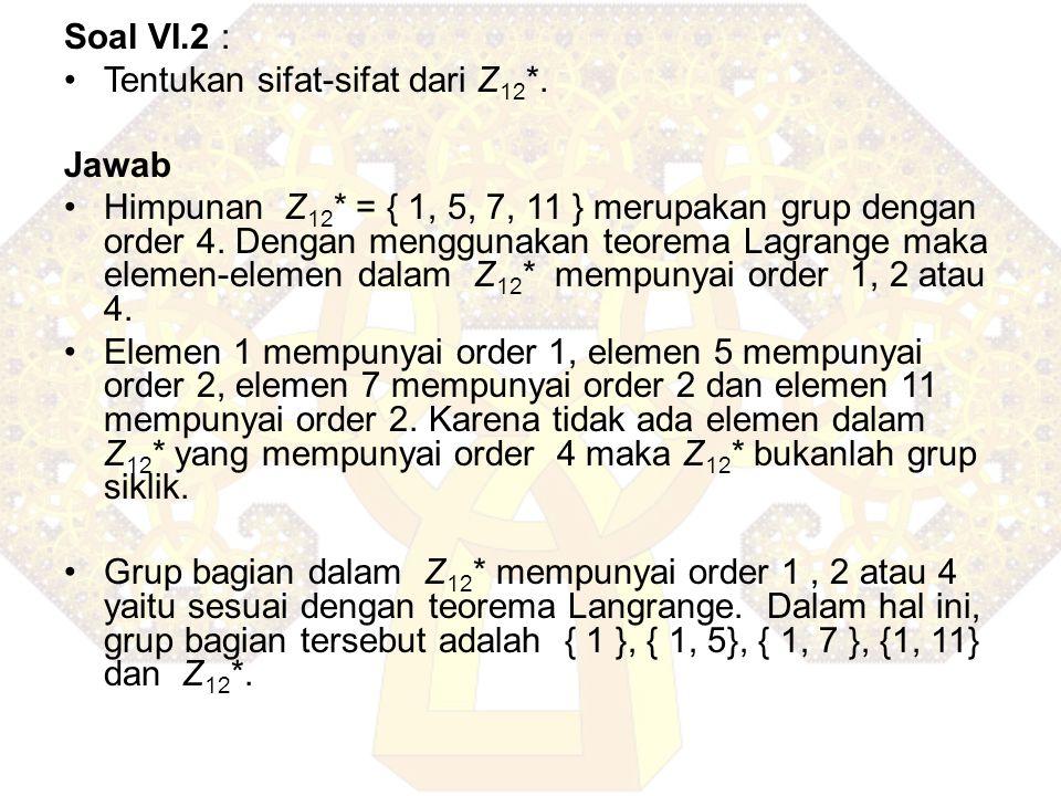 Tentukan sifat-sifat dari Z12*. Jawab