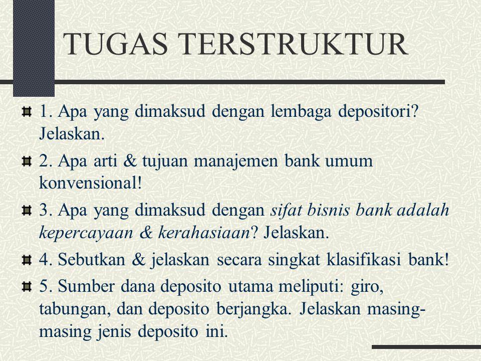 TUGAS TERSTRUKTUR 1. Apa yang dimaksud dengan lembaga depositori Jelaskan. 2. Apa arti & tujuan manajemen bank umum konvensional!