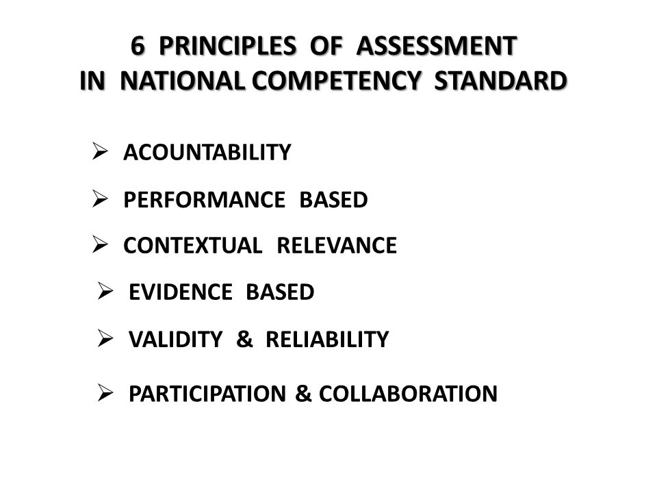 6 PRINCIPLES OF ASSESSMENT IN NATIONAL COMPETENCY STANDARD