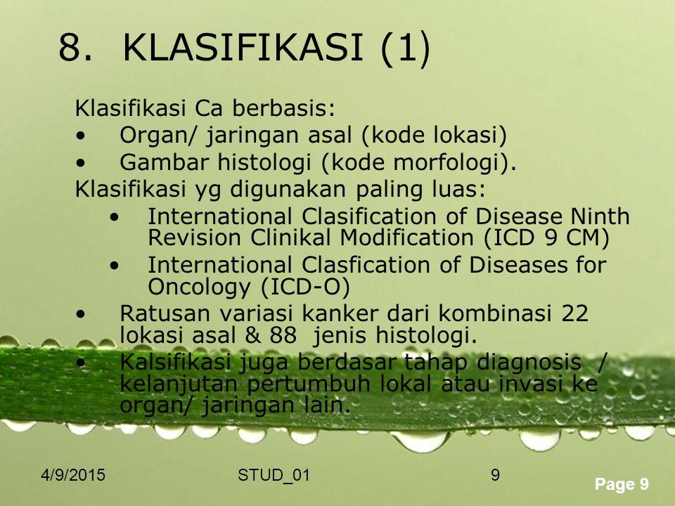 8. KLASIFIKASI (1) Klasifikasi Ca berbasis: