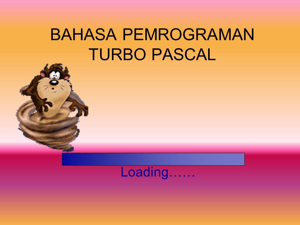BAHASA PEMROGRAMAN TURBO PASCAL