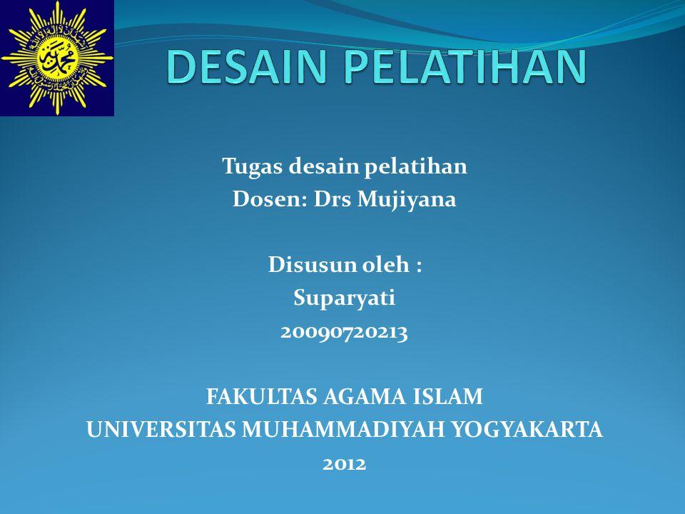 Tugas desain pelatihan UNIVERSITAS MUHAMMADIYAH YOGYAKARTA