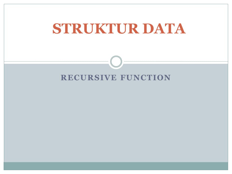 STRUKTUR DATA recursive function