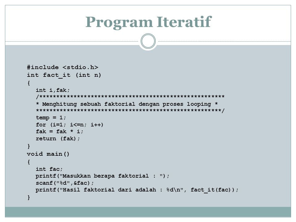 Program Iteratif #include <stdio.h> int fact_it (int n) { }