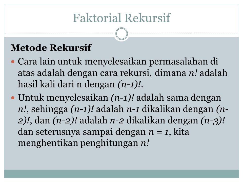Faktorial Rekursif Metode Rekursif