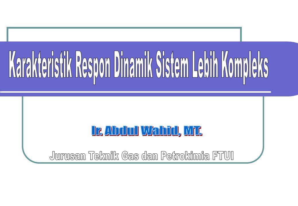 Karakteristik Respon Dinamik Sistem Lebih Kompleks