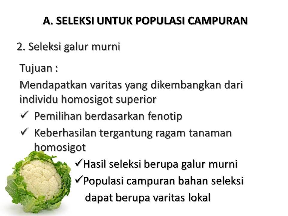 A. SELEKSI UNTUK POPULASI CAMPURAN