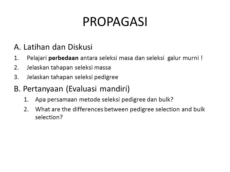 PROPAGASI A. Latihan dan Diskusi B. Pertanyaan (Evaluasi mandiri)
